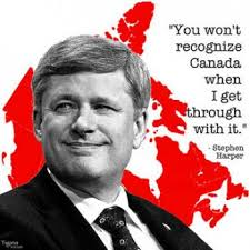 Harper You Won't Recognize Canada