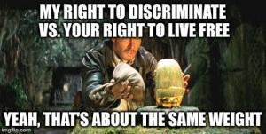 my right to discriminate