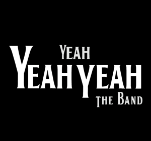yeah yeah yeah the band