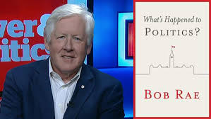 what's happend to politics bob rae