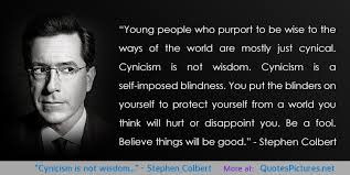 cynicism is not wisdom