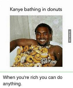 when you're rich you can do anything