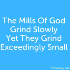 the mills of the gods grind small