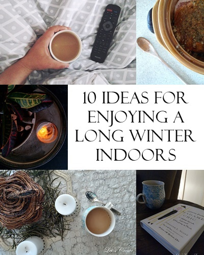 10-tips-for-enjoying-a-long-winter-indoors